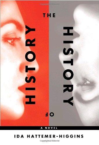 The History of History: A Novel of Berlin: Hattemer-Higgins, Ida