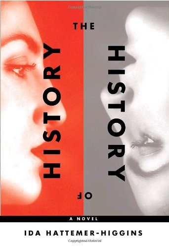 The History of History (Signed First Edition): Ida Hattemer-Higgins