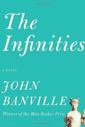 The Infinities: Banville, John