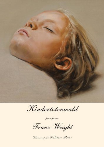9780307272805: Kindertotenwald: Prose Poems