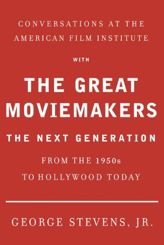 9780307273475: Conversations at the American Film Institute with the Great Moviemakers: The Next Generation