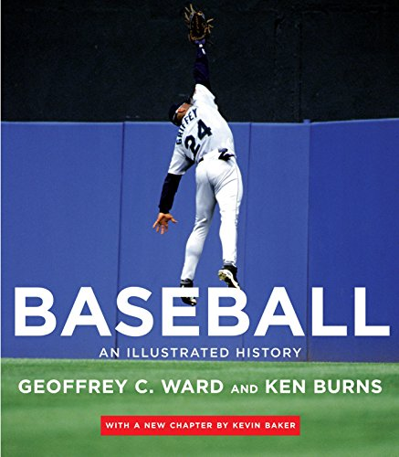 Baseball: An Illustrated History (Hardback): Geoffrey C Ward