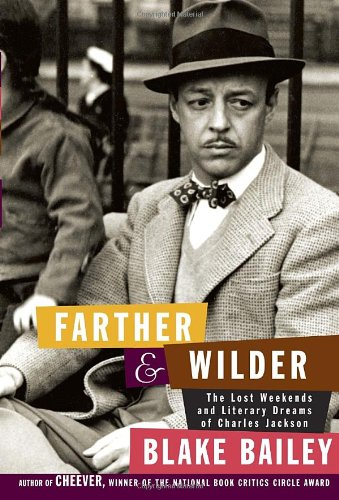 [signed] Farther and Wilder: The Lost Weekends and Literary Dreams of Charles Jackson