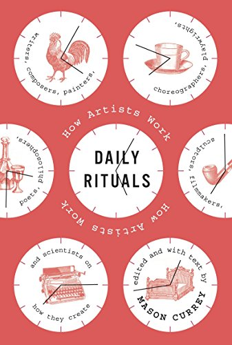 9780307273604: Daily Rituals: How Artists Work