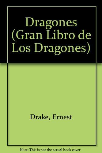 9780307273857: Dragones (Gran Libro De Los Dragones) (Spanish Edition)