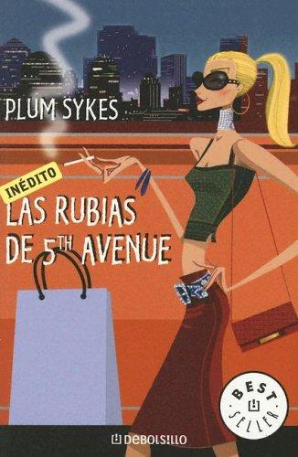 9780307273901: Las Rubias de 5th Avenue (Spanish Edition)