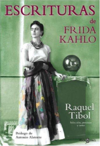 Escrituras (Spanish Edition): Frida Kahlo; Raquel