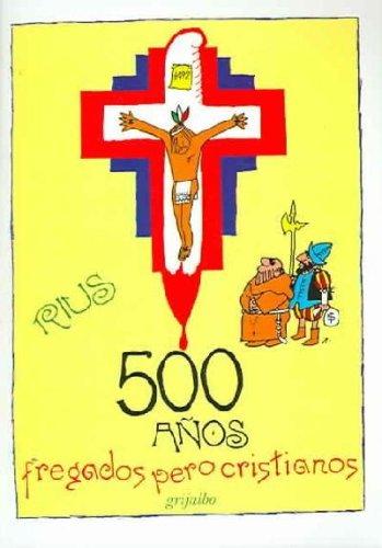 9780307274021: 500 Anos Fregados Pero Cristianos