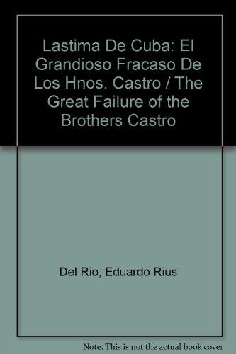 Lastima De Cuba: El Grandioso Fracaso De: Rius (Eduardo del