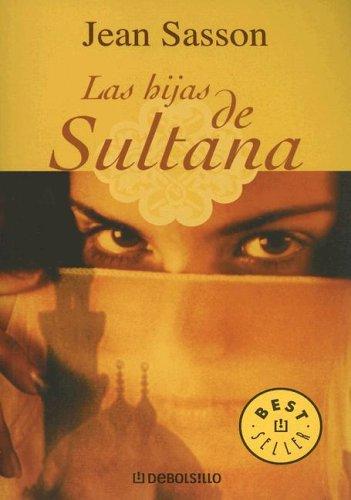 Las Hijas de Sultana (Biblioteca) (Spanish Edition) (9780307274229) by Jean Sasson