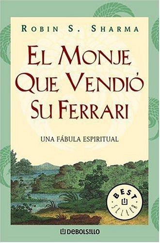 9780307274281: El Monje Que Vendio Su Ferrari (Spanish Edition)