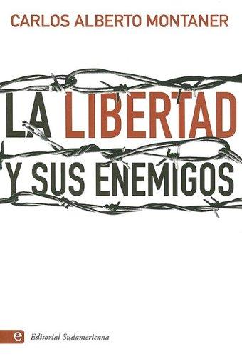 9780307274311: La Libertad y Sus Enemigos