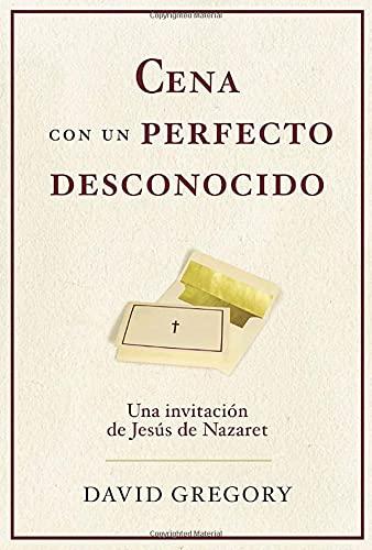 9780307274847: Cena Con un Perfecto Desconocido: Una Invitacion Con Jesus de Nazaret