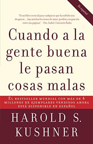 Cuando a la gente buena le pasan cosas malas (Spanish Edition) (0307275299) by Kushner, Harold