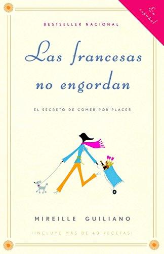 9780307275622: Las francesas no engordan: Los secretos para comer con placer y mantenerse delgada toda la vida (Spanish Edition)