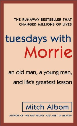 9780307275639: Tuesdays With Morrie: An Old Man, a Young Man, And Life's Greatest Lesson