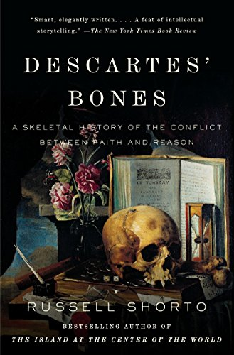 9780307275660: Descartes' Bones: A Skeletal History of the Conflict Between Faith and Reason