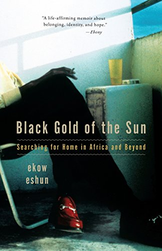 9780307275783: Black Gold of the Sun: Searching for Home in Africa and Beyond