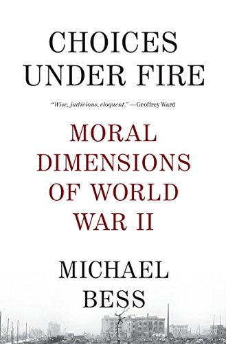 9780307275806: Choices Under Fire: Moral Dimensions of World War II