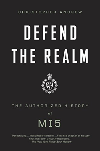 Defend the Realm: The Authorized History of MI5 (0307275817) by Christopher Andrew
