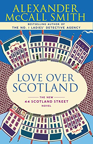 9780307275981: Love Over Scotland (44 Scotland Street)
