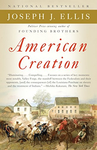 9780307276452: American Creation: Triumphs and Tragedies in the Founding of the Republic