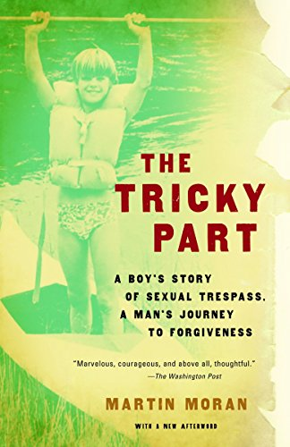 9780307276537: The Tricky Part: A boy's story of sexual trespass, a man's journey to forgiveness