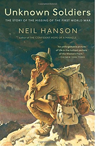 Unknown Soldiers: The Story of the Missing of the First World War (0307276546) by Neil Hanson