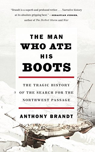 9780307276568: The Man Who Ate His Boots: The Tragic History of the Search for the Northwest Passage