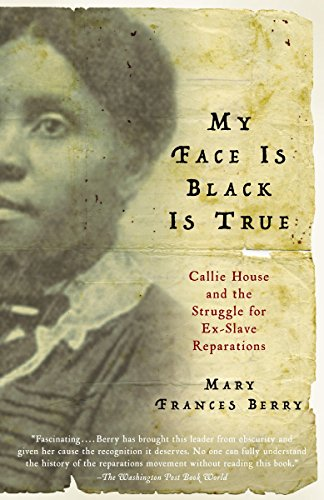 9780307277053: My Face Is Black Is True: Callie House and the Struggle for Ex-Slave Reparations