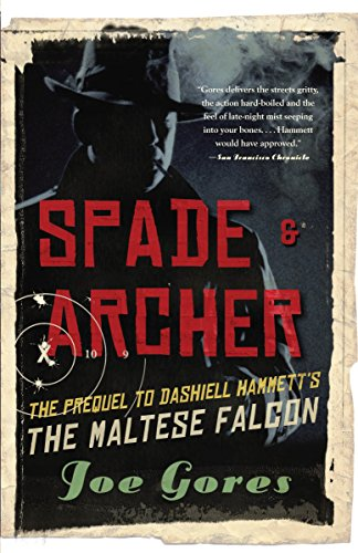 Spade & Archer: The Prequel to Dashiell: Joe Gores