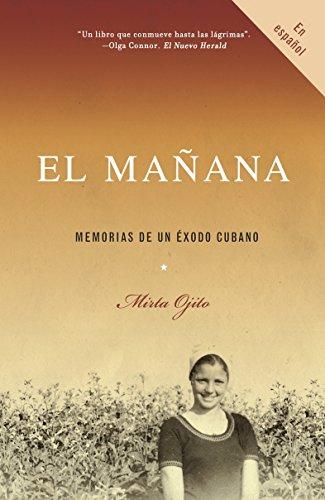 9780307277152: El ma�ana: Memorias de un �xodo cubano
