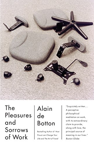 9780307277251: The Pleasures and Sorrows of Work