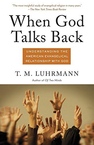 9780307277275: When God Talks Back: Understanding the American Evangelical Relationship with God (Vintage)