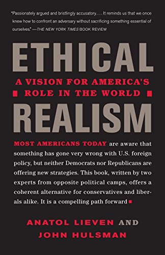 9780307277381: Ethical Realism: A Vision for America's Role in the New World