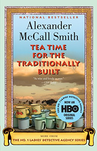 9780307277473: Tea Time for the Traditionally Built: A No. 1 Ladies' Detective Agency Novel