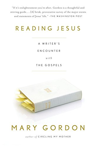 9780307277626: Reading Jesus: A Writer's Encounter with the Gospels