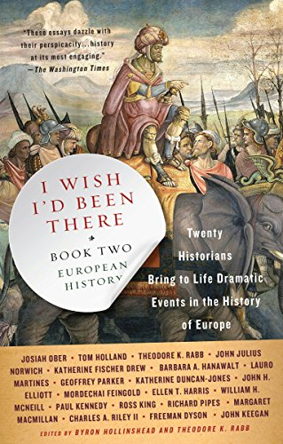 9780307277640: I Wish I'd Been There, Book Two: Twenty Historians Bring to Life Dramatic Events in the History of Europe