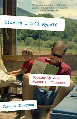 9780307277855: Stories I Tell Myself: Growing Up with Hunter S. Thompson