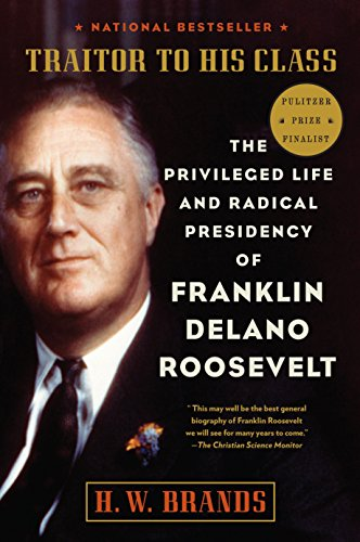 9780307277947: Traitor to His Class: The Privileged Life and Radical Presidency of Franklin Delano Roosevelt