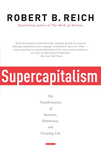 9780307277992: Supercapitalism: The Transformation of Business, Democracy, and Everyday Life (Vintage)