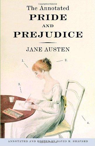 The Annotated Pride and Prejudice: Austen, Jane &