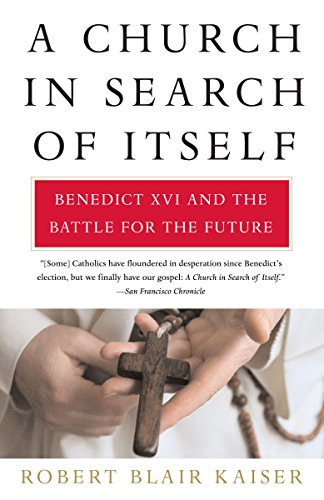 9780307278142: A Church in Search of Itself: Benedict XVI and the Battle for the Future