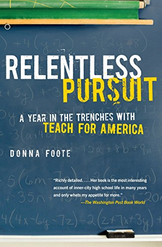 9780307278234: Relentless Pursuit: A Year in the Trenches with Teach for America