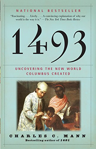9780307278241: 1493: Uncovering the New World Columbus Created