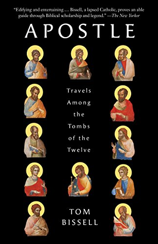 9780307278456: Apostle: Travels Among the Tombs of the Twelve