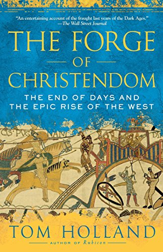 9780307278708: The Forge of Christendom: The End of Days and the Epic Rise of the West