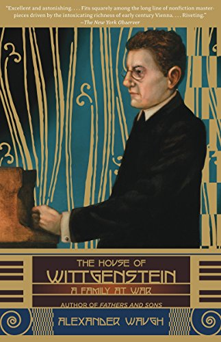 The House of Wittgenstein: A Family at War: Waugh, Alexander