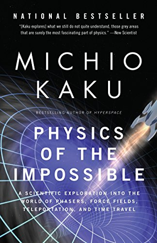 9780307278821: Physics of the Impossible: A Scientific Exploration into the World of Phasers, Force Fields, Teleportation, and Time Travel