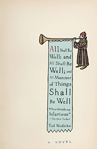 9780307278876: All Shall Be Well; and All Shall Be Well; and All Manner of Things Shall Be Well